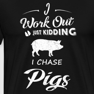 I chase Pigs - Men's Premium T-Shirt