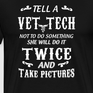 Tell a Vet Tech - Men's Premium T-Shirt
