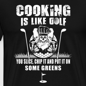 Chef Cooking Is Like Golf - Men's Premium T-Shirt