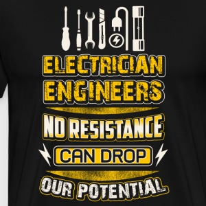 Electrician Engineers No Resistance Can - Men's Premium T-Shirt