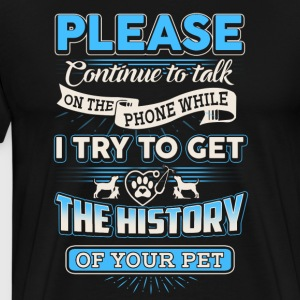 Please Continue To Talk On The Phone - Men's Premium T-Shirt