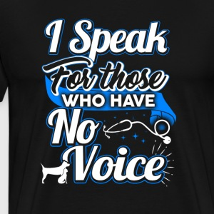 I Speak For Those Who Have - Men's Premium T-Shirt