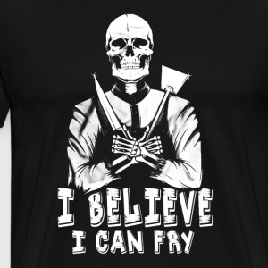 Chef I Believe I Can Fry - Men's Premium T-Shirt