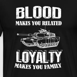 Tanker - Blood Makes You Related - Men's Premium T-Shirt