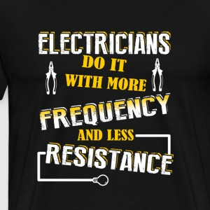 Electricians Do It With More - Men's Premium T-Shirt