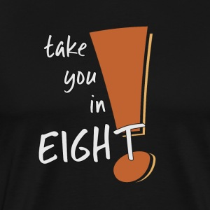take you in eight funny translation retro style - Men's Premium T-Shirt