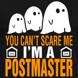 You Cant Scare Me Im Postmaster Halloween - Men's Premium T-Shirt