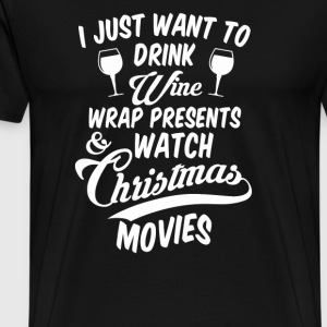 Drink Wine Watch Christmas Movies - Men's Premium T-Shirt
