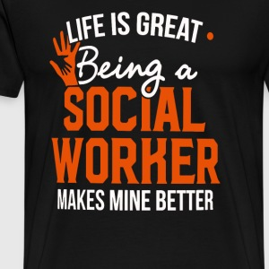 Life is great being a social worker - Men's Premium T-Shirt