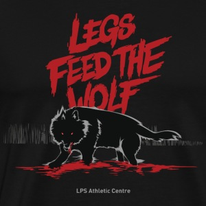 Legs Feed The Wolf - Men's Premium T-Shirt
