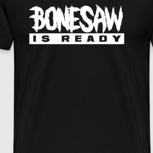 Bonessaw Is Ready - Men's Premium T-Shirt