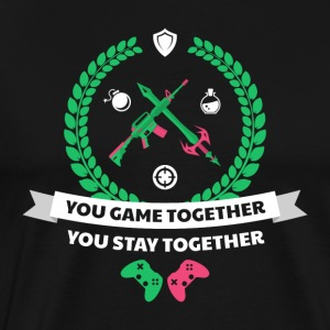 You Game Together, You Stay Together! - Men's Premium T-Shirt