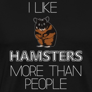 I Like Hamsters More Than People - Men's Premium T-Shirt