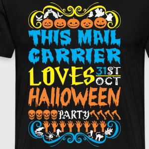 This Mail Carrier Loves 31st Oct Halloween Party - Men's Premium T-Shirt