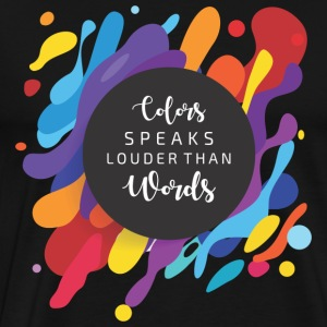 Colors Speaks Louder Than Words - Men's Premium T-Shirt