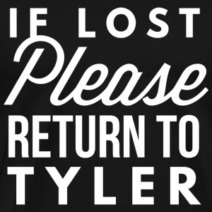 If lost please return to Tyler - Men's Premium T-Shirt