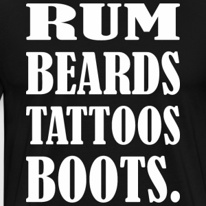 Rum Beards Tattoos Boots - Men's Premium T-Shirt