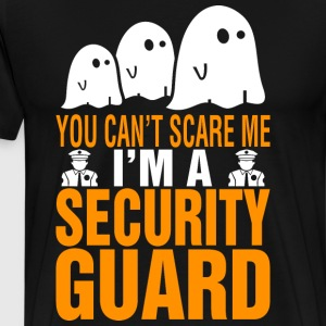 You Cant Scare Me Im Security Guard Halloween - Men's Premium T-Shirt