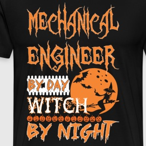 Mechanical Engineer By Day Witch Night Halloween - Men's Premium T-Shirt