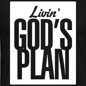 God's Plan - 'Livin God's Plan' Design - Men's Premium T-Shirt