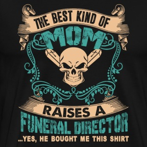 Funeral Director Mom Shirt - Men's Premium T-Shirt