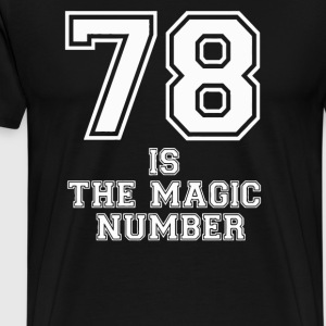 78 Is The Magic Number - Men's Premium T-Shirt