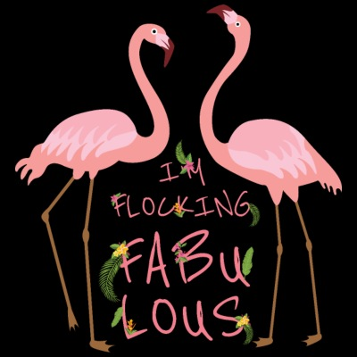 I'm Flocking Fabulous - Flamingo Paradise Holiday