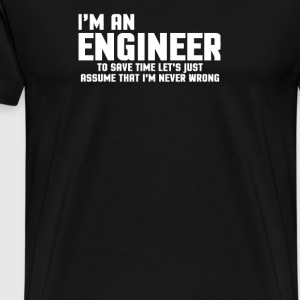 I m An Engineer Funny Quote - Men's Premium T-Shirt