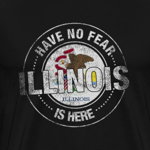 Have No Fear Illinois Is Here - Men's Premium T-Shirt