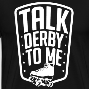 TALK DERBY TO ME SHIRT - Men's Premium T-Shirt