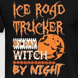 Ice Road Trucker By Day Witch By Night Halloween - Men's Premium T-Shirt