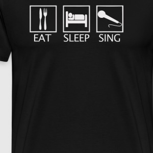 Eat Sleep Sing - Men's Premium T-Shirt
