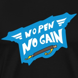 No Pen No Gain - Men's Premium T-Shirt