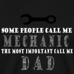 Some people call me mechanic the most important ca - Men's Premium T-Shirt