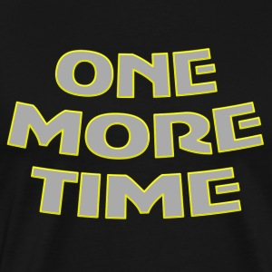one more time - Men's Premium T-Shirt