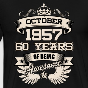 October 1957 60 Years Birthday Present Love Idea - Men's Premium T-Shirt