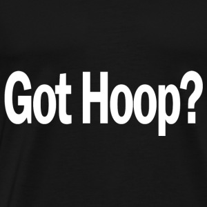 Basketball T Shirt Got Hoop B Ball Shirt Funny Tee - Men's Premium T-Shirt