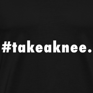 takeaknee - Men's Premium T-Shirt