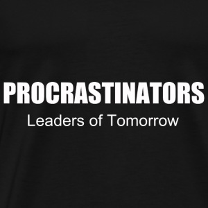 PROCRASTINATORS funny t shirt college beer nerd S - Men's Premium T-Shirt