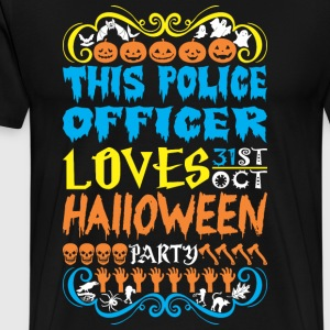 This Police Officer Loves 31st Oct Halloween Party - Men's Premium T-Shirt
