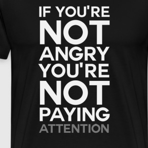 You re Not Paying Attention - Men's Premium T-Shirt