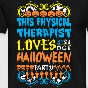 This Physical Therapist Loves 31st Oct Halloween - Men's Premium T-Shirt