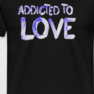 Number One Forever Addicted to Love - Men's Premium T-Shirt