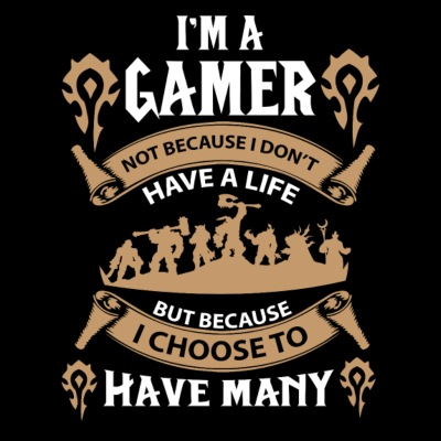 Warcraft gamer-I choose to have many lives