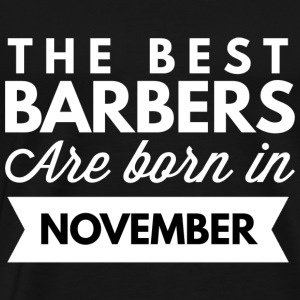 The best Barbers are born in November - Men's Premium T-Shirt