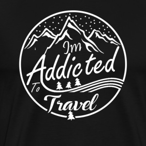 I'm Addicted To Travel - Men's Premium T-Shirt