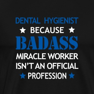 Dental Hygienist Job Shirt/Hoodie Gift-Badass Work - Men's Premium T-Shirt