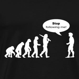 Stop Following Me Funny Darwins Evolution Parody M - Men's Premium T-Shirt