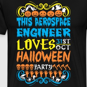 This Aerospace Engineer Loves 31st Oct Halloween - Men's Premium T-Shirt
