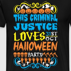 This Criminal Justice Loves 31st Oct Halloween - Men's Premium T-Shirt